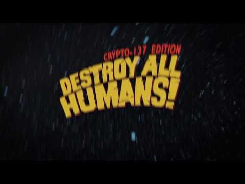 Destroy All Humans! - Crypto-137 Edition Trailer