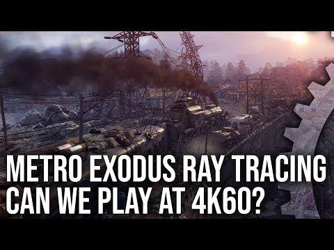 Metro Exodus Ray Tracing: Can We Run At 4K60 Locked?