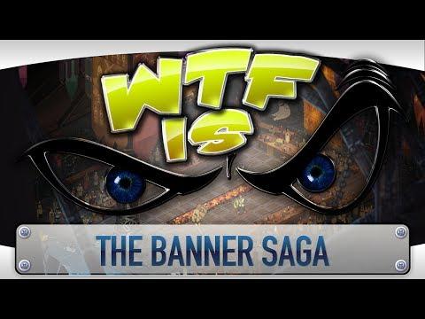 ► WTF Is... - The Banner Saga ?