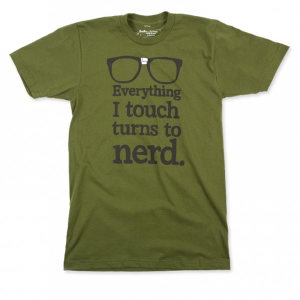 Everything I Touch Turns To Nerd T-Shirt