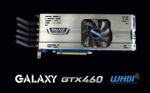 Galaxy GTX 460 Video Card Streams Content to your TV Wirelessly