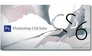 Adobe Photoshop CS6 Beta Downloads Pass 500,000