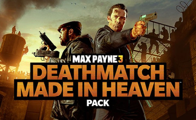 Max Payne 3 DLC called Deathmatch Made in Heaven
