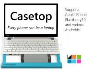 Casetop Transforms Nearly Any Smartphone Into A Notebook (video)
