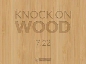 OnePlus One Wood Backs Coming on July 22nd?
