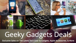 Geeky Gadgets Deals Of The Week 18th April 2015