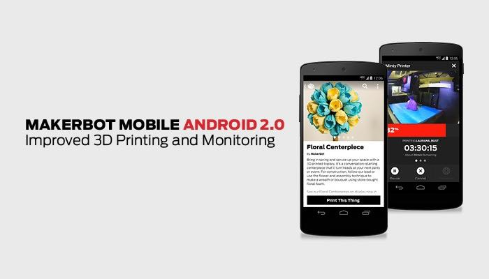 MakerBot Mobile 2 0 For Android Now Available For Download