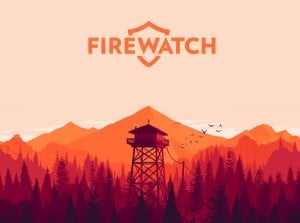 Firewatch PC First Person Mystery Game Now Available Via Steam (video)