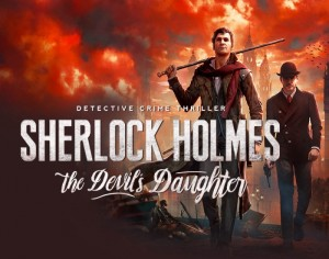 Sherlock Holmes The Devil's Daughter 17 Minute Gameplay Trailer Released (video)