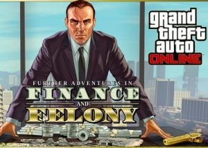 GTA Online Further Adventures In Finance and Felony Trailer Released (video)