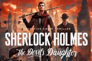 Sherlock Holmes The Devil's Daughter Launches  June 10th (video)