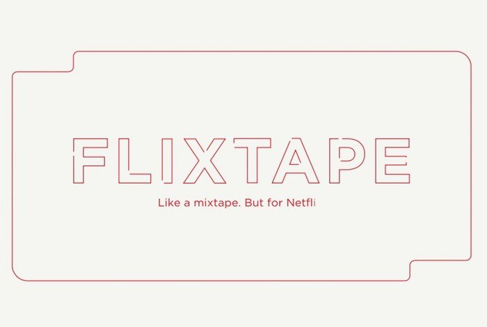 Netflix Launches Flixtape