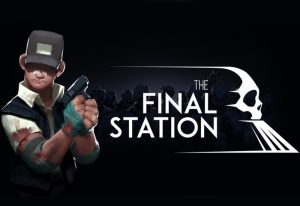 The Final Station Launches On PlayStation 4 And PC August 30th (video)