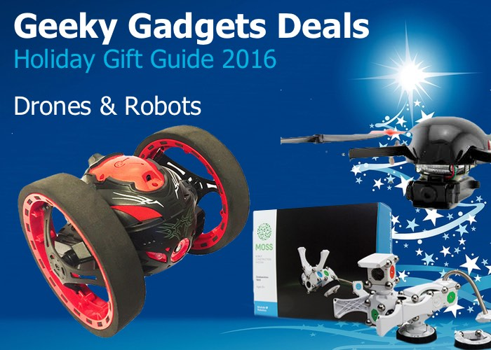 Geeky Gadgets Deals – Drones And Robots Gift Guide 2016