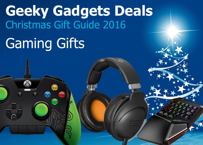 Geeky Gadgets Deals - Gaming Gifts Guide 2016