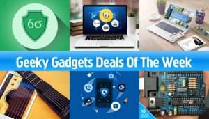 Geeky Gadgets Deals Of The Week, 18th February 2017