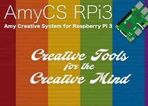 New Amy Creative Tools For Raspberry Pi 3 Unveiled (video)