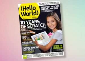 Hello World Magazine Issue 2 Celebrates 10 Years Of Scratch