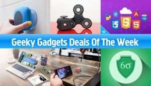 Geeky Gadgets Deals Of The Week, 27th May 2017