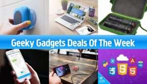Geeky Gadgets Deals Of The Week, June 3rd 2017