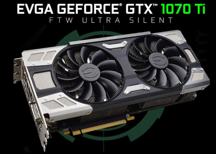 Introducing the EVGA GeForce GTX 1070 Ti FTW ULTRA SILENT