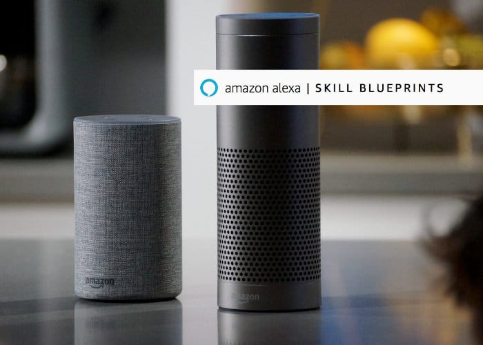 Amazon Alexa Skill Blueprints Let You Create Your Own Commands