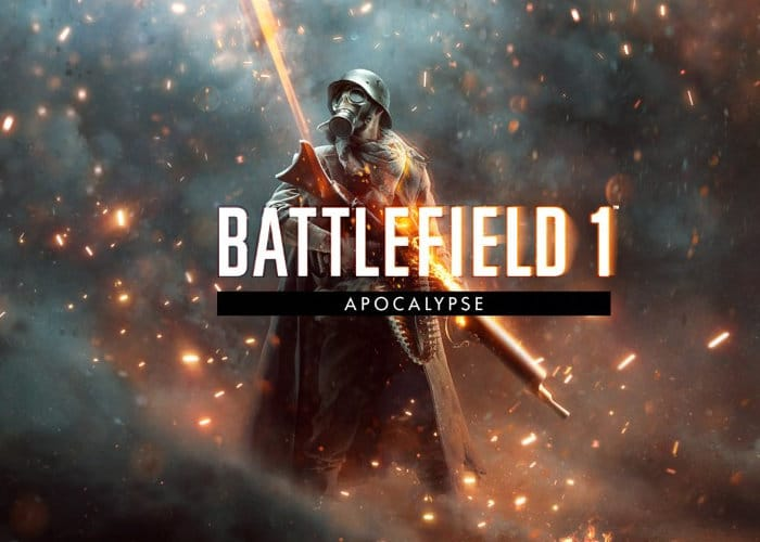 Battlefield 1 Apocalypse Entire Expansion Free Until August 7th 2018 - Geeky Gadgets