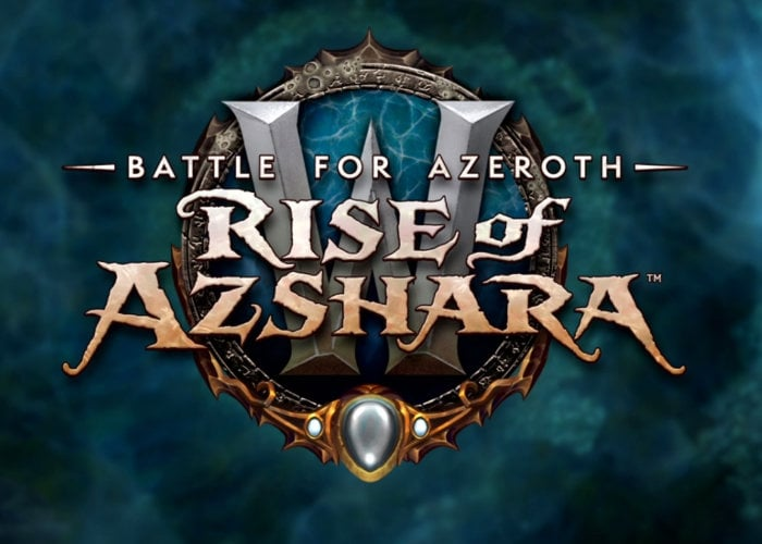 WoW Battle for Azeroth Rise of Azshara patch released