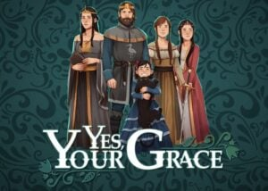 Yes Your Grace game