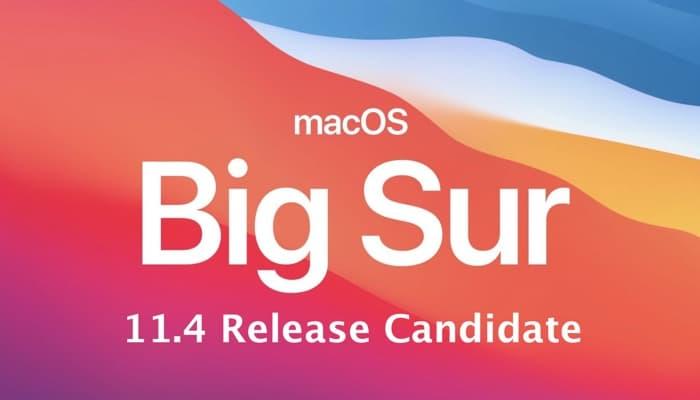 macos big sur 11.4 Release Candidate