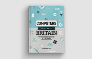 Computers That Made Britain book
