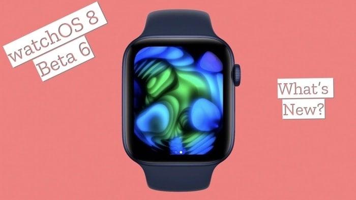 watchOS 8 Beta 6